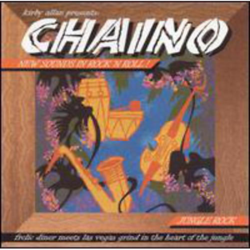 Alliance Chaino - Kirby Allan Presents Chaino: New Sounds In Rock N' Roll - Jungle Rock