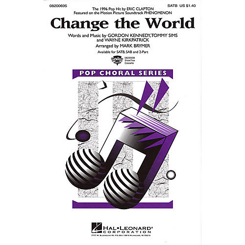 Hal Leonard Change the World SATB by Eric Clapton arranged by Mark Brymer