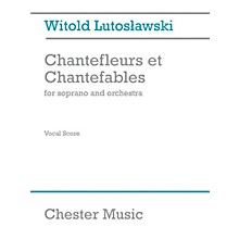 Chester Music Chantefleurs et Chantefables (Soprano and Piano) Music Sales America Series by Witold Lutoslawski