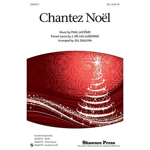 Shawnee Press Chantez Noel SSA arranged by Jill Gallina