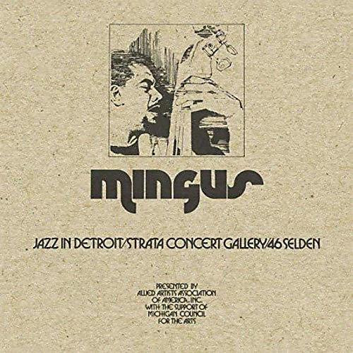 Alliance Charles Mingus - Jazz In Detroit / Strata Concert Gallery / 46 Selden