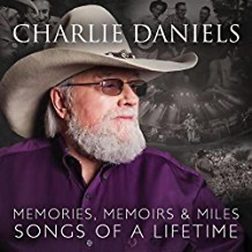 Alliance Charlie Daniels - Memories Memoirs & Miles: Songs Of A Lifetime