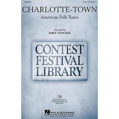 Hal Leonard Charlotte-town 2-Part arranged by Emily Crocker