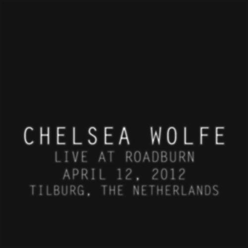 Alliance Chelsea Wolfe - Live At Roadburn 2012