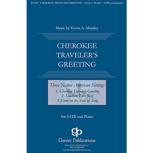 Gentry Publications Cherokee Traveler's Greeting (from Three Native American Songs) SATB composed by Kevin Memley
