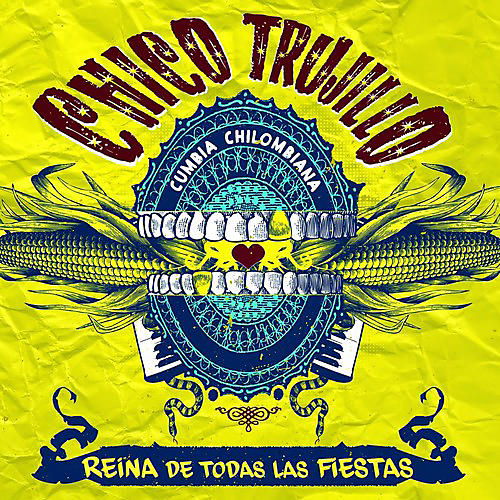 Alliance Chico Trujillo - Reina de Todas Las Fiestas