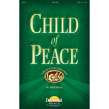 Daybreak Music Child of Peace CHOIRTRAX CD Composed by Mark Hayes