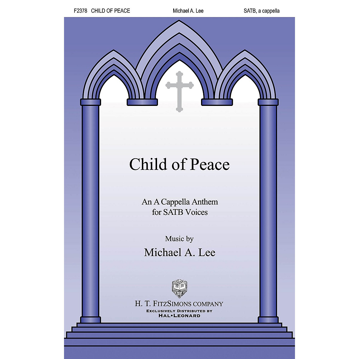 H.T. FitzSimons Company Child of Peace SATB a cappella composed by Michael Lee
