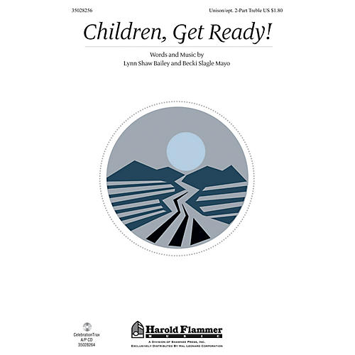 Shawnee Press Children, Get Ready! UNIS/2PT composed by Lynn Shaw Bailey