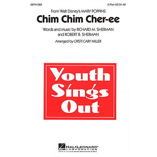 Hal Leonard Chim Chim Cher-ee (from Mary Poppins) 2-Part arranged by Cristi Cary Miller