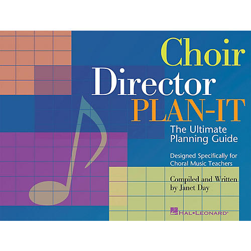 Hal Leonard Choir Director Plan-It (The Ultimate Planning Guide for Choral Music Teachers) RESOURCE BK