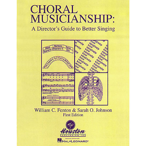 Houston Publishing Choral Musicianship: A Director's Guide to Better Singing