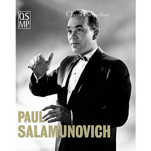 Quaid Schott Media Productions Choral Perspectives: Paul Salamunovich (Chant and Beyond) DVD