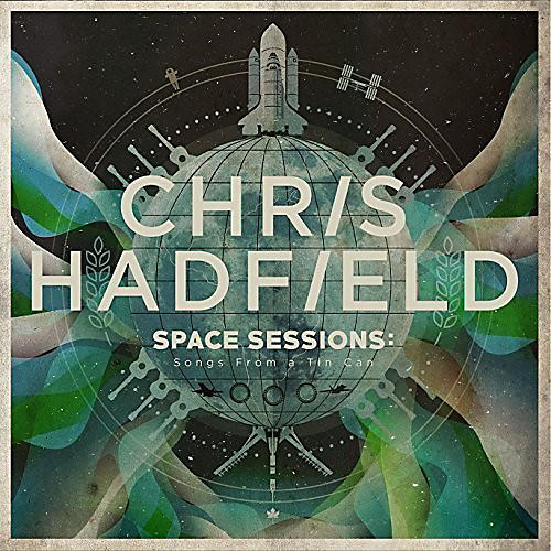 Alliance Chris Hadfield - Space Sessions: Songs from a Tin Can