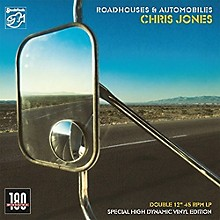 Chris Jones - ROADHOUSES & AUTOMOBILES (45RPM 180 GRAM)