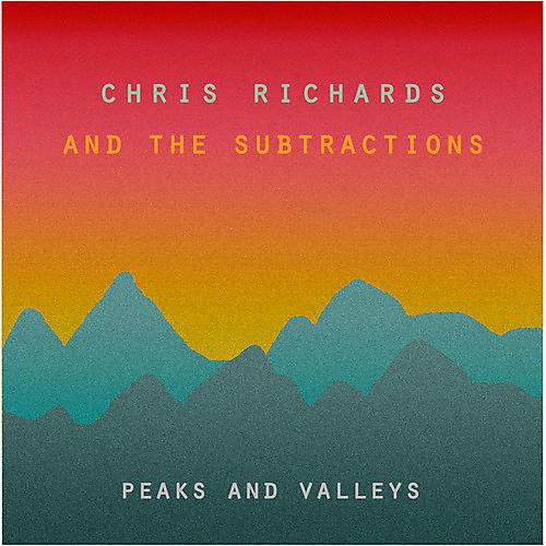Alliance Chris Richards & the Subtractions - Peaks & Valleys