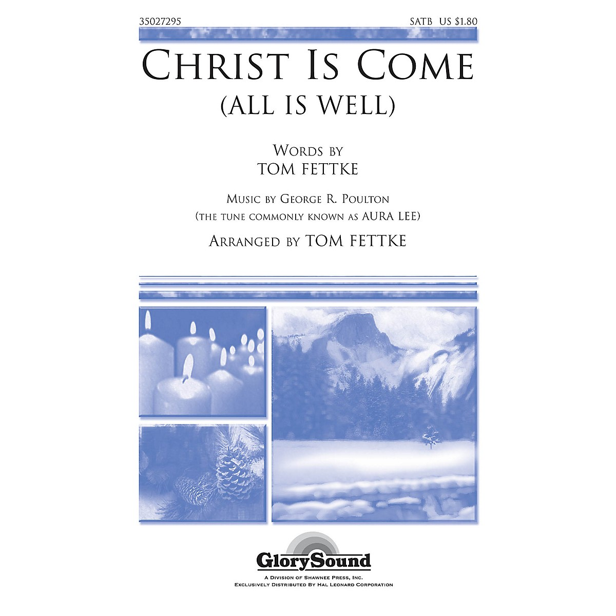 Shawnee Press Christ Is Come (All Is Well) SATB composed by Tom Fettke