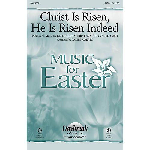 Daybreak Music Christ Is Risen, He Is Risen Indeed CHOIRTRAX CD by Keith & Kristyn Getty Arranged by James Koerts