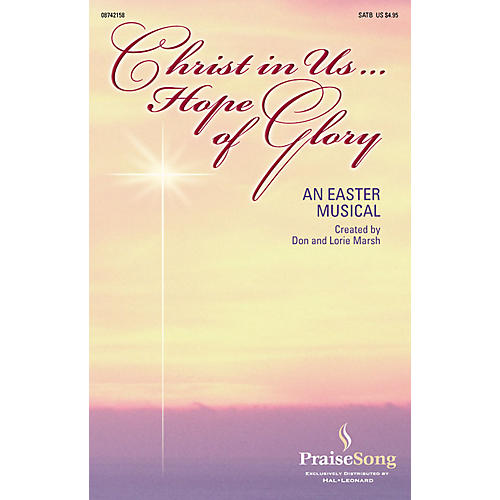 PraiseSong Christ in Us...Hope of Glory SATB composed by Don Marsh
