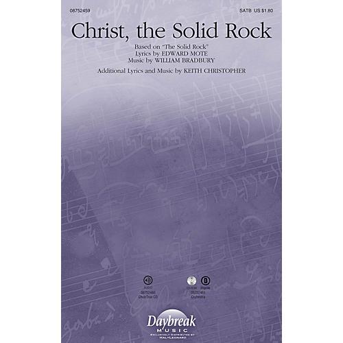 Daybreak Music Christ, the Solid Rock SATB composed by William Bradbury