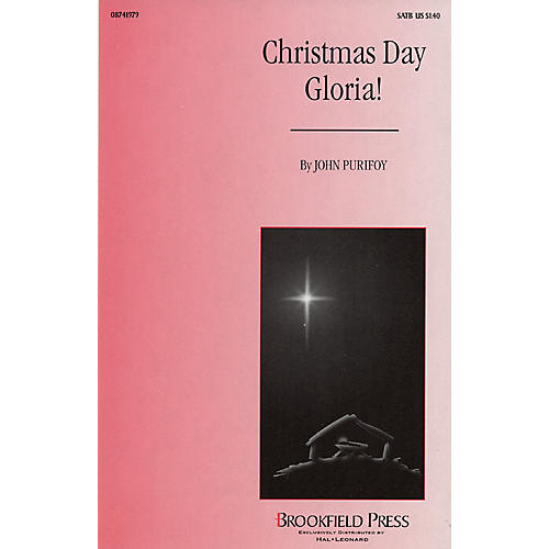 Brookfield Christmas Day Gloria! (with Angels We Have Heard on High) SATB composed by John Purifoy