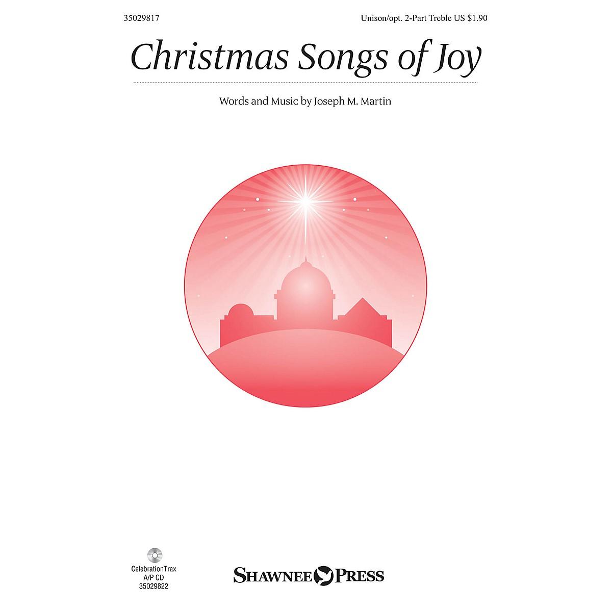 Shawnee Press Christmas Songs of Joy Unison/2-Part Treble composed by Joseph M. Martin