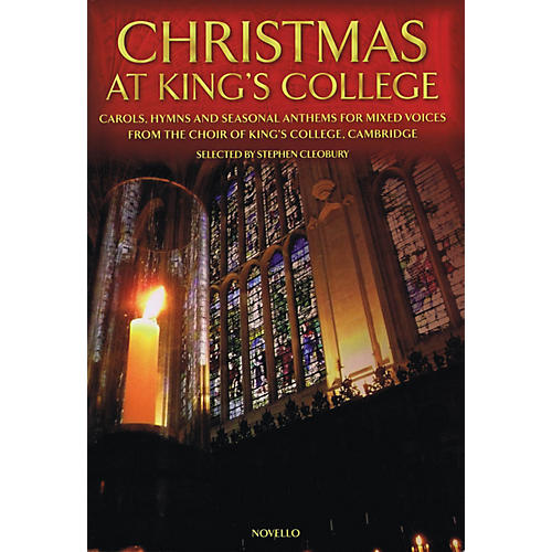 Novello Christmas at King's College (Carols, Hymns and Seasonal Anthems for Mixed Voices) SATB, Organ by Various