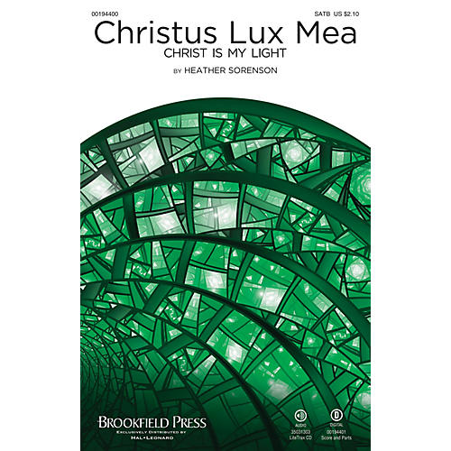 Brookfield Christus Lux Mea (Christ Is My Light) SATB composed by Heather Sorenson