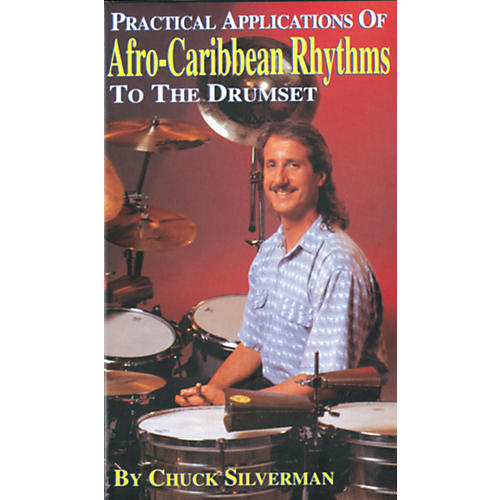 Alfred Chuck Silverman Practical Applications of Afro-Caribbean Rhythms to the Drumset Video