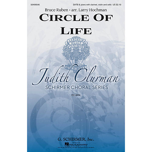 G. Schirmer Circle of Life (Judith Clurman Choral Series) SATB arranged by Larry Hochman