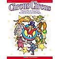 Hal Leonard Circus Circus (Musical) (A Musical for Young Singers) TEACHER ED Composed by John Higgins thumbnail