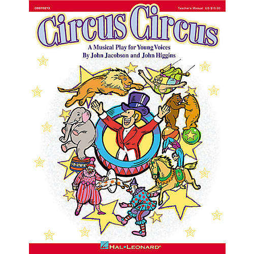 Hal Leonard Circus Circus (Musical) (A Musical for Young Singers) TEACHER ED Composed by John Higgins