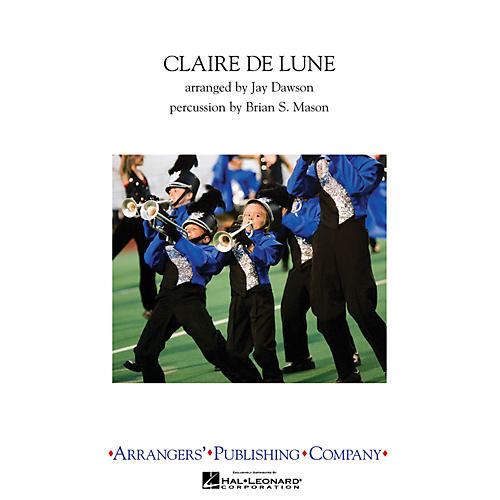 Arrangers Claire de Lune Marching Band Level 3 Arranged by Jay Dawson