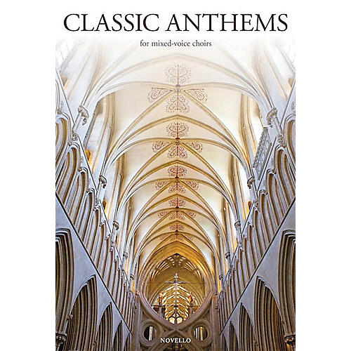Novello Classic Anthems for Mixed-Voice Choirs SATB Composed by Various