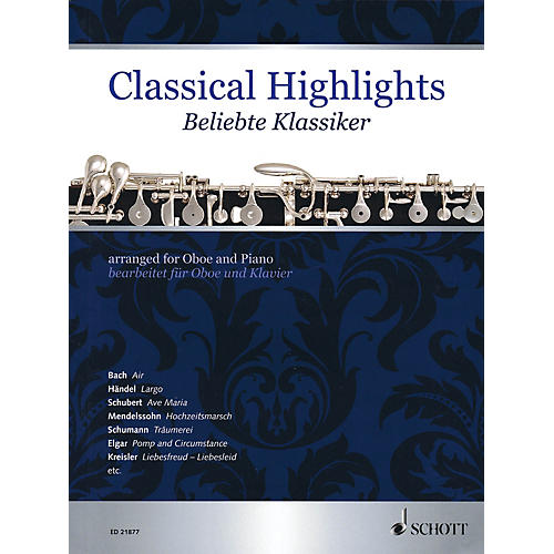 Schott Classical Highlights (Arranged for Oboe and Piano) Woodwind Series Book