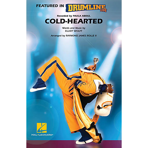 Hal Leonard Cold-Hearted (Featured in DRUMLINE LIVE) Marching Band Level 4-5 Arranged by Raymond James Rolle II