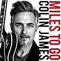 Alliance Colin James - Miles To Go thumbnail