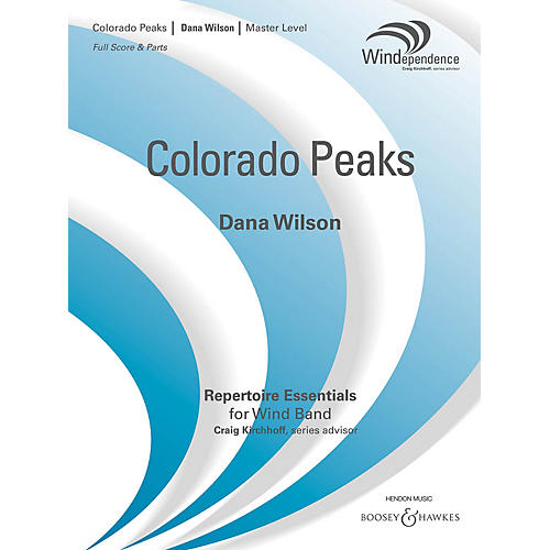 Boosey and Hawkes Colorado Peaks Concert Band Level 4 Composed by Dana Wilson
