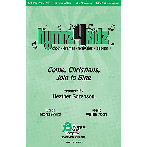 Fred Bock Music Come, Christians, Join to Sing (Hymnz 4 Kidz Series) 2-Part arranged by Heather Sorenson