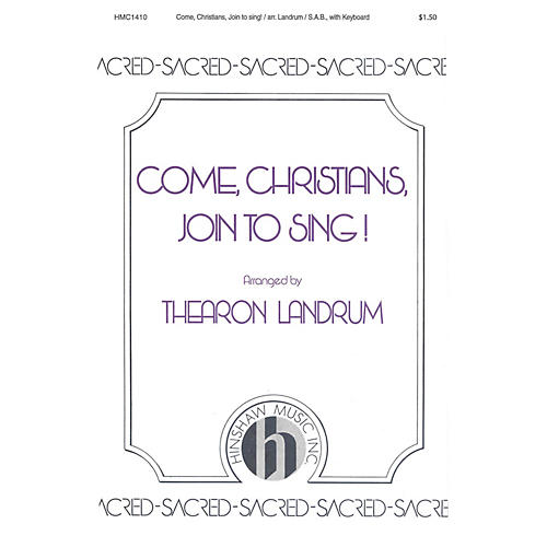 Hinshaw Music Come, Christians, Join to Sing! SAB