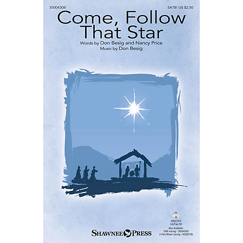 Shawnee Press Come, Follow That Star (from The Wondrous Story) SATB composed by Don Besig