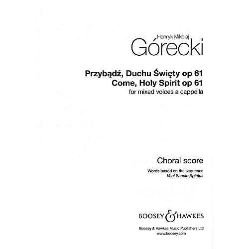 Boosey and Hawkes Come, Holy Spirit, Op. 61 SATB a cappella composed by Henryk Mikolaj Górecki