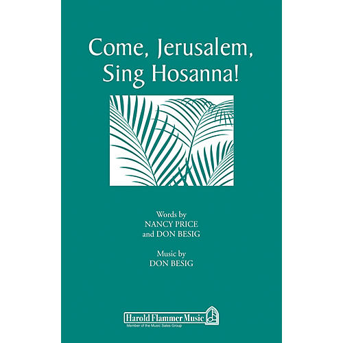 Shawnee Press Come, Jerusalem, Sing Hosanna! SATB composed by Don Besig