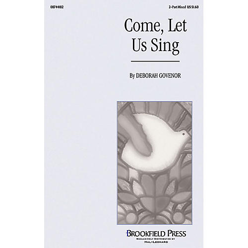 Brookfield Come Let Us Sing 2-Part composed by Deborah Govenor