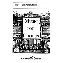 Southern Come, Live with Pleasure SATB Composed by Jim Leininger