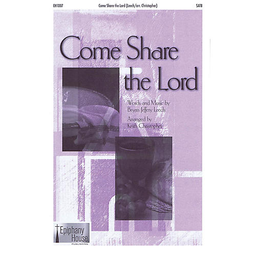 Epiphany House Publishing Come Share the Lord Score & Parts Arranged by Keith Christopher