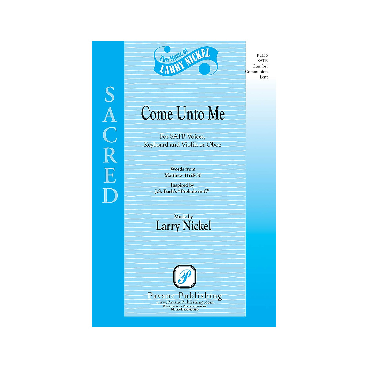 Pavane Come Unto Me SATB composed by Larry Nickel