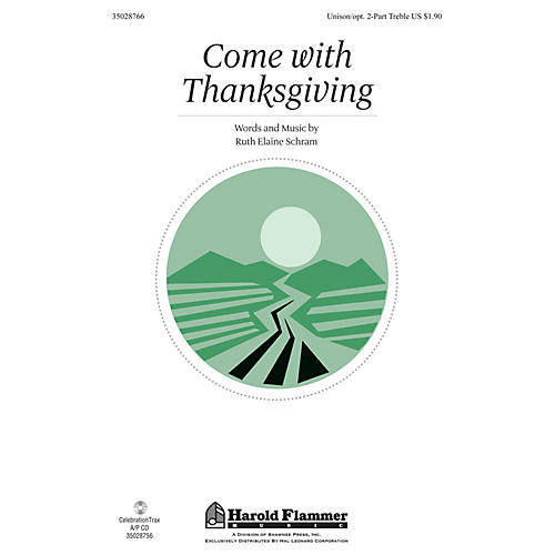 Shawnee Press Come With Thanksgiving Unison/2-Part Treble composed by Ruth Elaine Schram