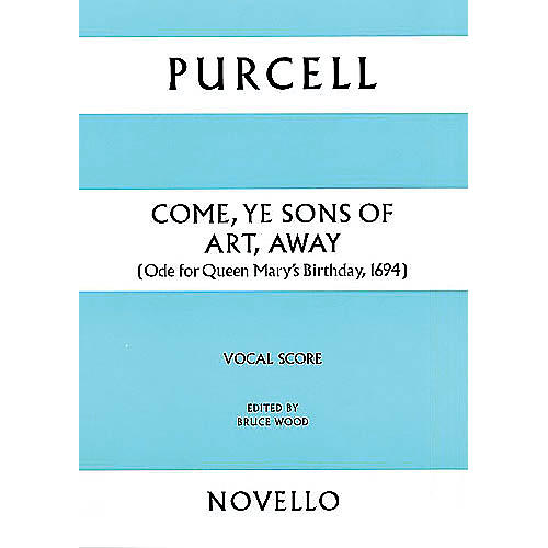 Novello Come, Ye Sons of Art, Away SATB Score Composed by Henry Purcell