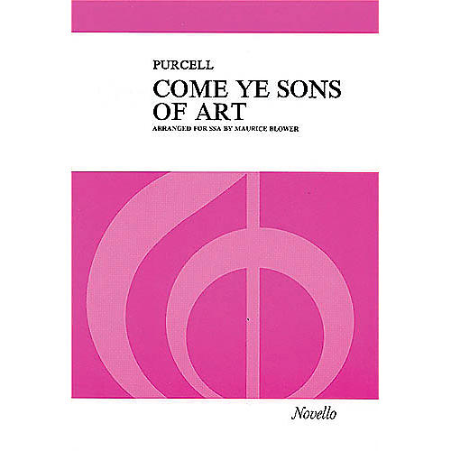 Novello Come Ye Sons of Art SSA Composed by Henry Purcell Arranged by Maurice Blower
